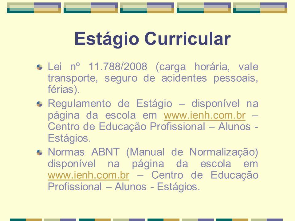 Estágio CurricularLei nº 11.788/2008 (carga horária, vale transporte, seguro de acidentes pessoais, férias).