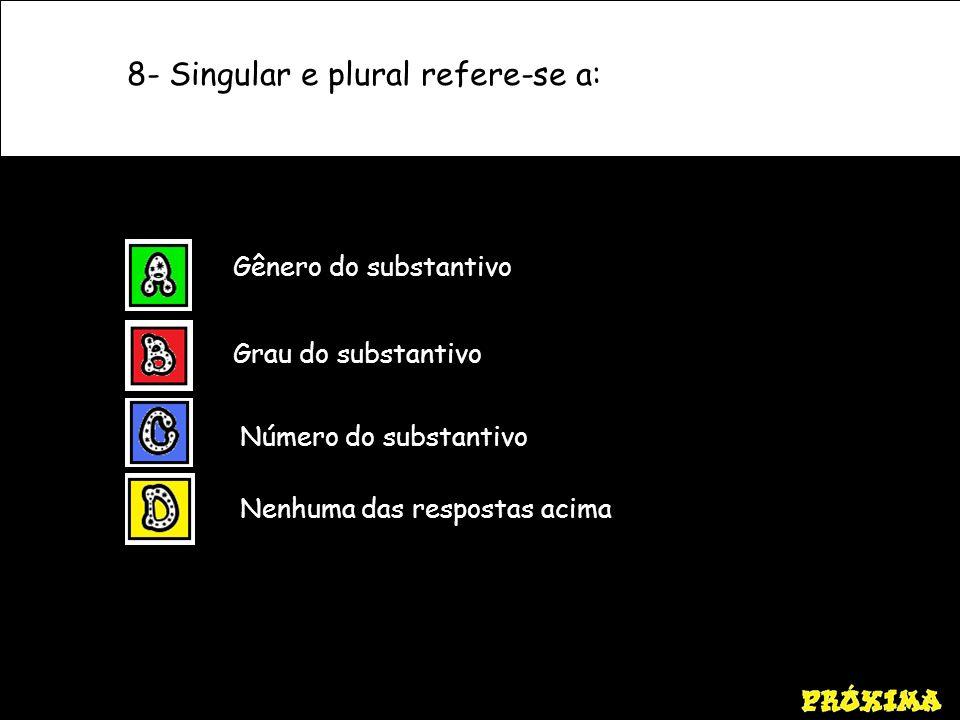 8- Singular e plural refere-se a: