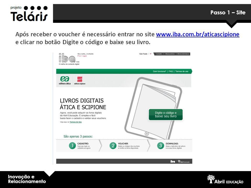 Passo 1 – Site Após receber o voucher é necessário entrar no site www.iba.com.br/aticascipione e clicar no botão Digite o código e baixe seu livro.