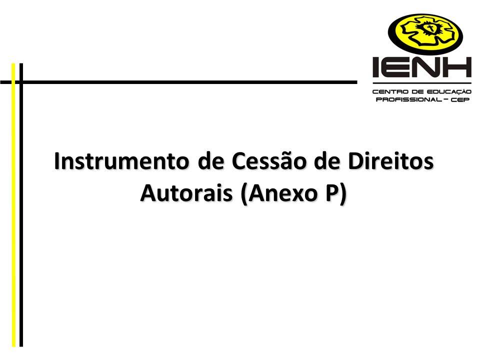 Instrumento de Cessão de Direitos Autorais (Anexo P)