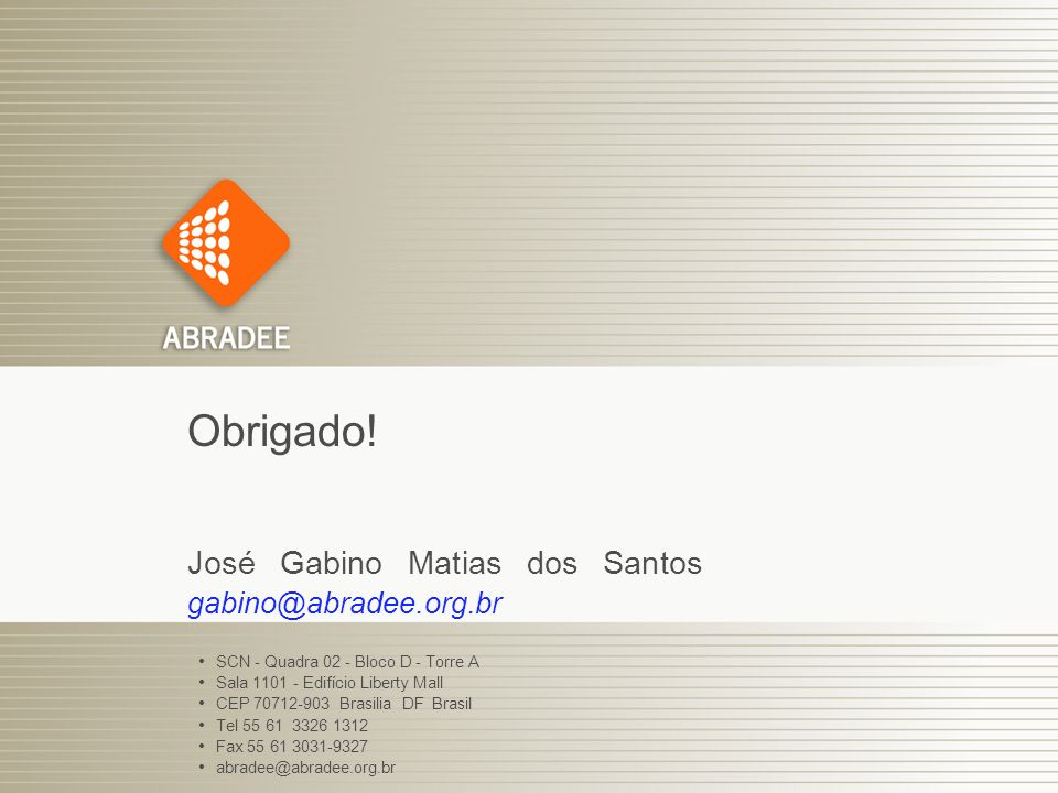 Obrigado! José Gabino Matias dos Santos gabino@abradee.org.br