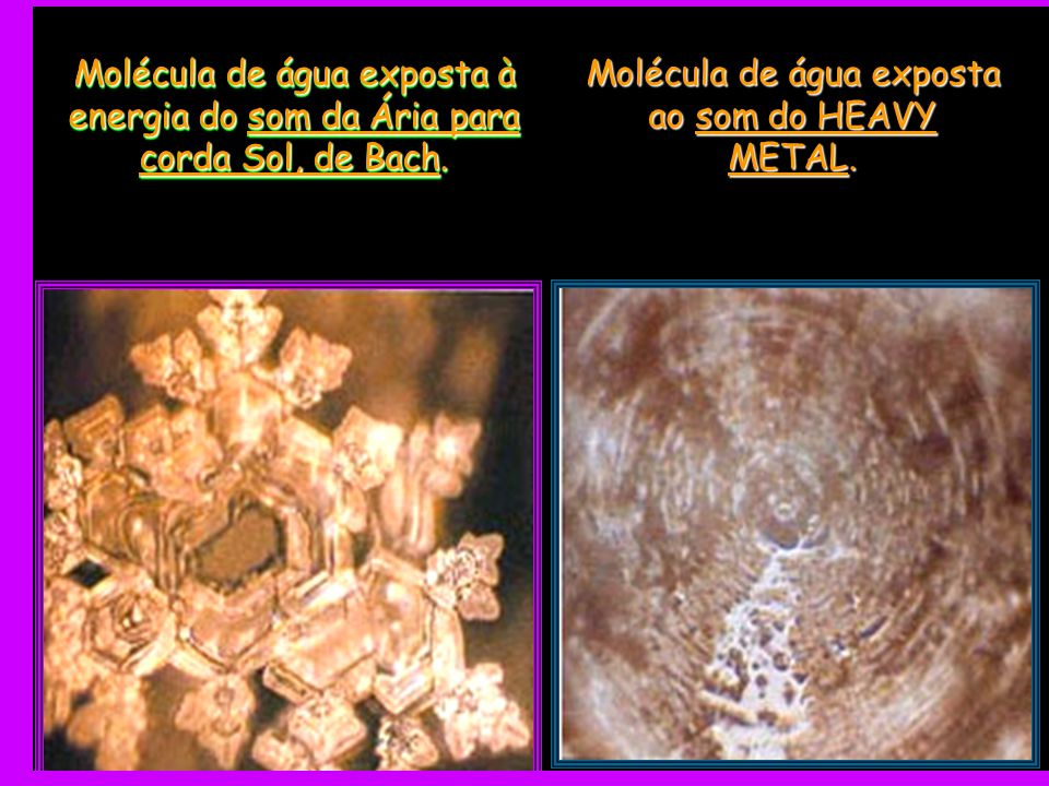 Molécula de água exposta ao som do HEAVY METAL.