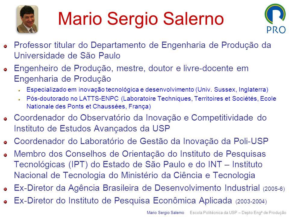 Mario Sergio SalernoProfessor titular do Departamento de Engenharia de Produção da Universidade de São Paulo.