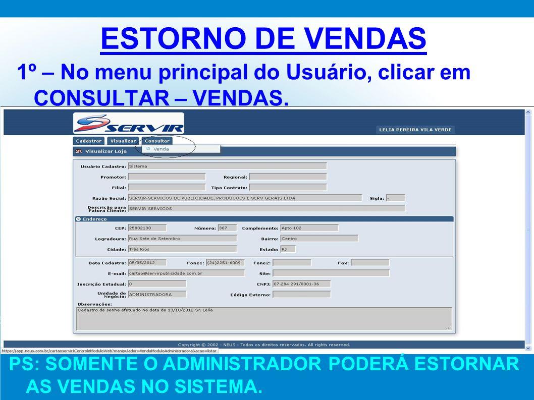 ESTORNO DE VENDAS 1º – No menu principal do Usuário, clicar em CONSULTAR – VENDAS.