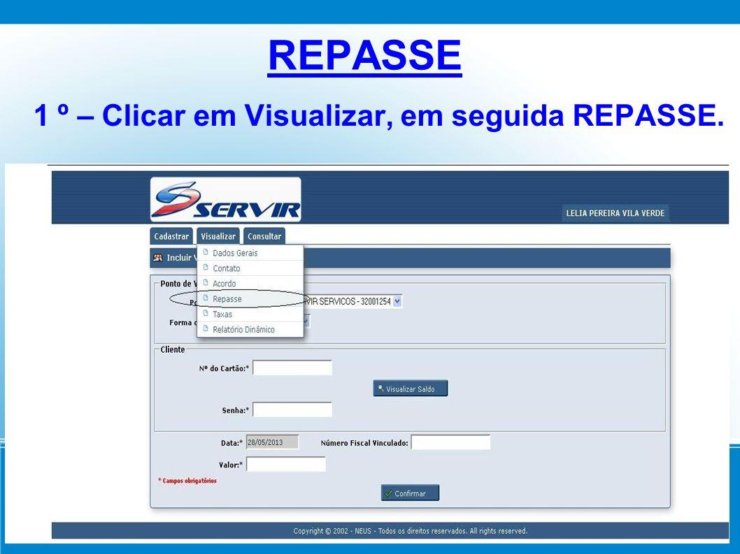 REPASSE 1 º – Clicar em Visualizar, em seguida REPASSE.