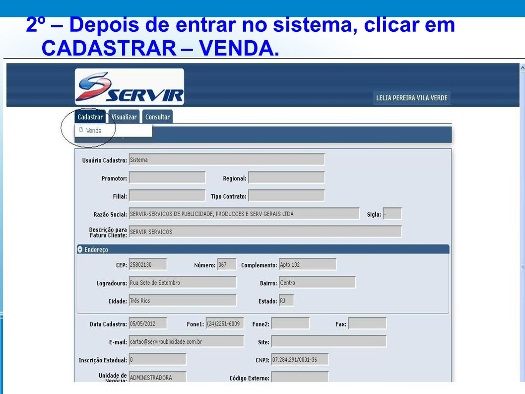 2º – Depois de entrar no sistema, clicar em CADASTRAR – VENDA.
