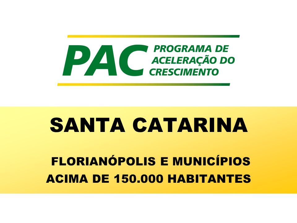 SANTA CATARINA FLORIANÓPOLIS E MUNICÍPIOS ACIMA DE 150.000 HABITANTES