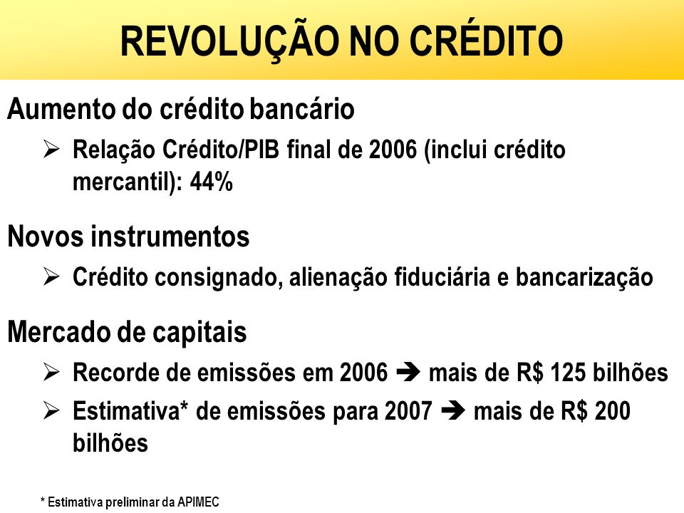 REVOLUÇÃO NO CRÉDITO Aumento do crédito bancário Novos instrumentos