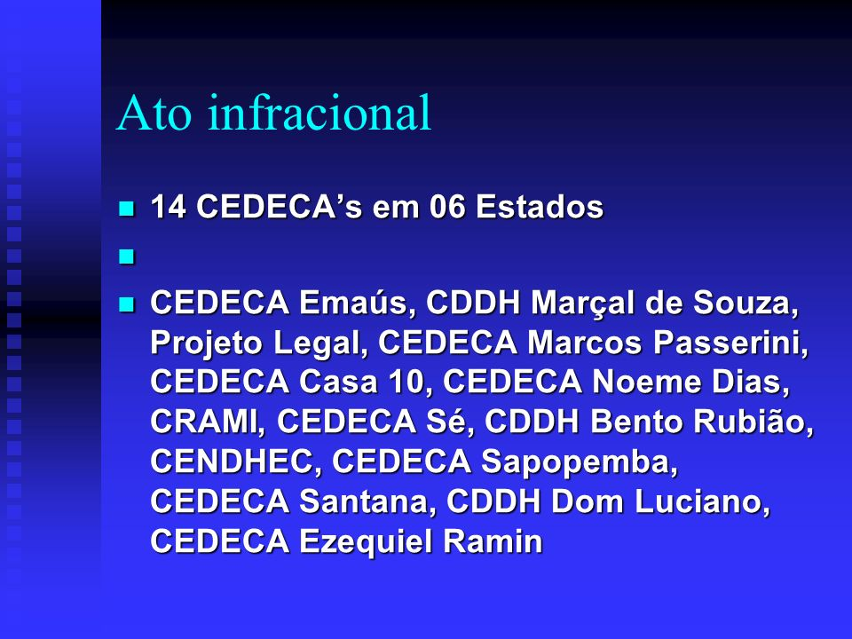 Ato infracional 14 CEDECA's em 06 Estados