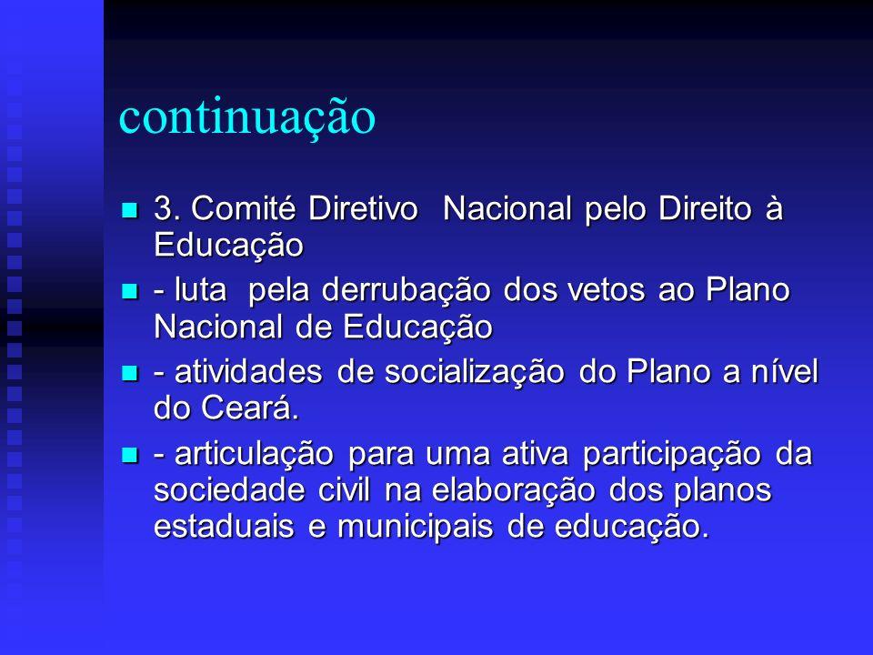 continuação 3. Comité Diretivo Nacional pelo Direito à Educação