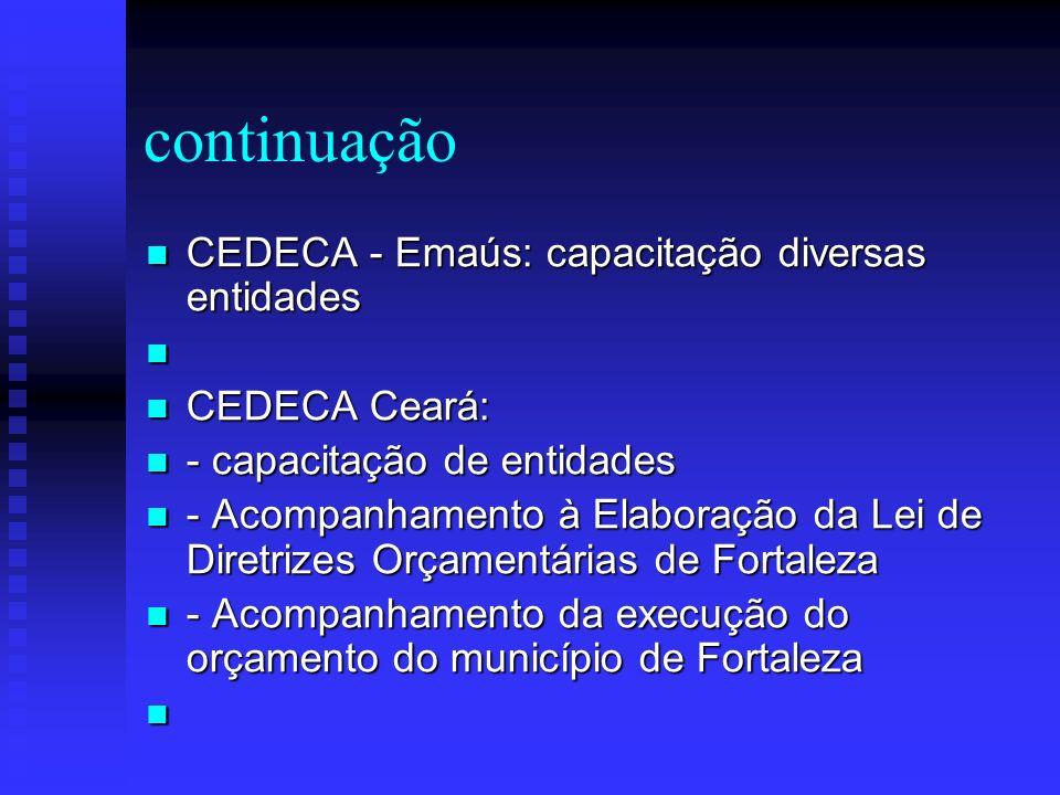 continuação CEDECA - Emaús: capacitação diversas entidades