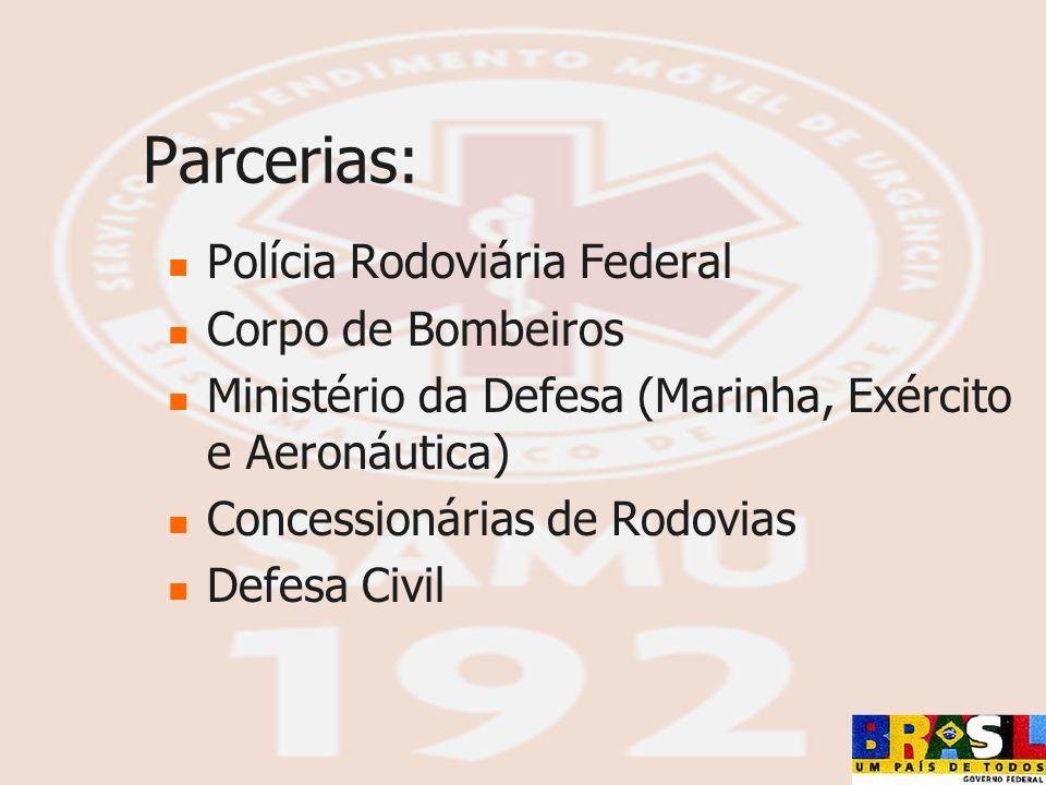 Parcerias: Polícia Rodoviária Federal Corpo de Bombeiros