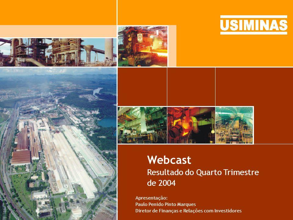 Webcast Resultado do Quarto Trimestre de 2004 Apresentação: