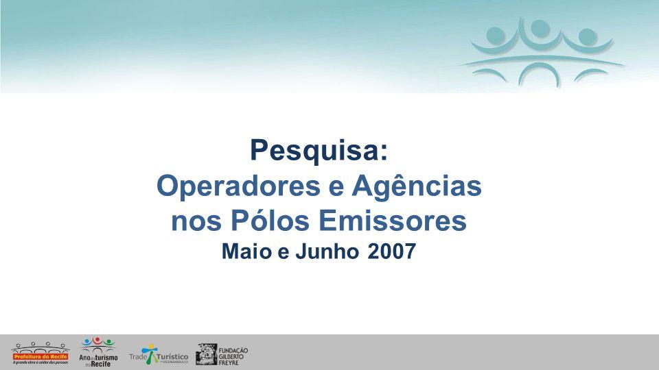 Pesquisa: Operadores e Agências nos Pólos Emissores