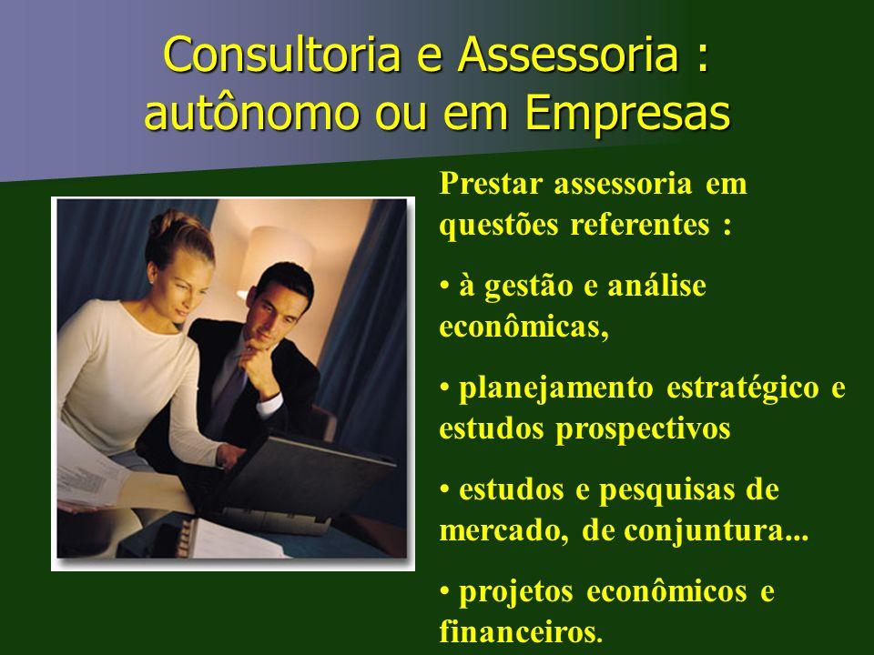 Consultoria e Assessoria : autônomo ou em Empresas