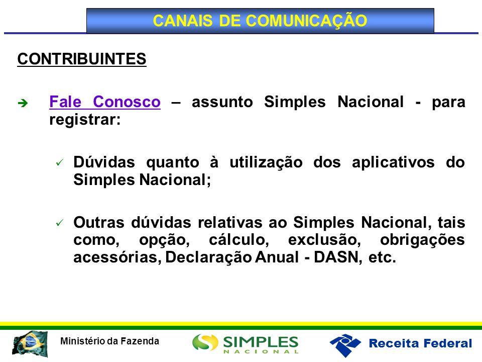 CANAIS DE COMUNICAÇÃO CONTRIBUINTES. Fale Conosco – assunto Simples Nacional - para registrar:
