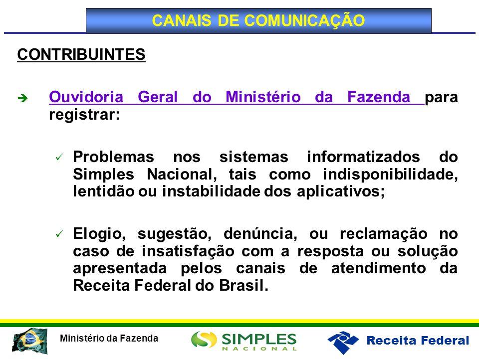 CANAIS DE COMUNICAÇÃO CONTRIBUINTES. Ouvidoria Geral do Ministério da Fazenda para registrar: