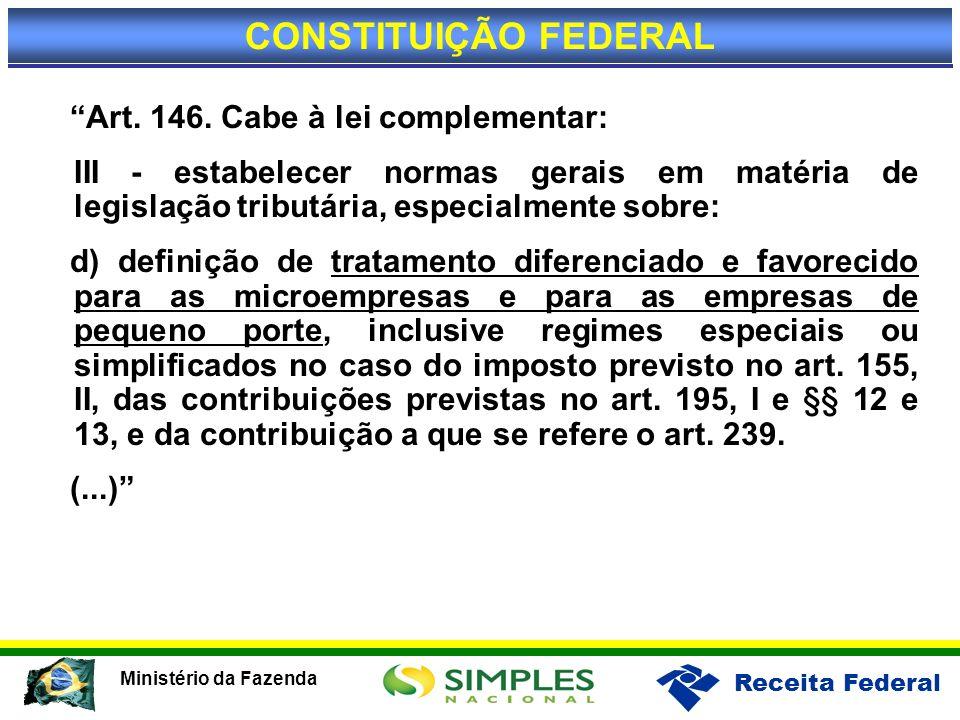 CONSTITUIÇÃO FEDERAL Art. 146. Cabe à lei complementar: