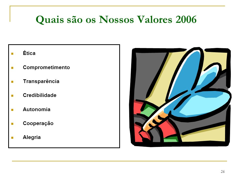 Quais são os Nossos Valores 2006