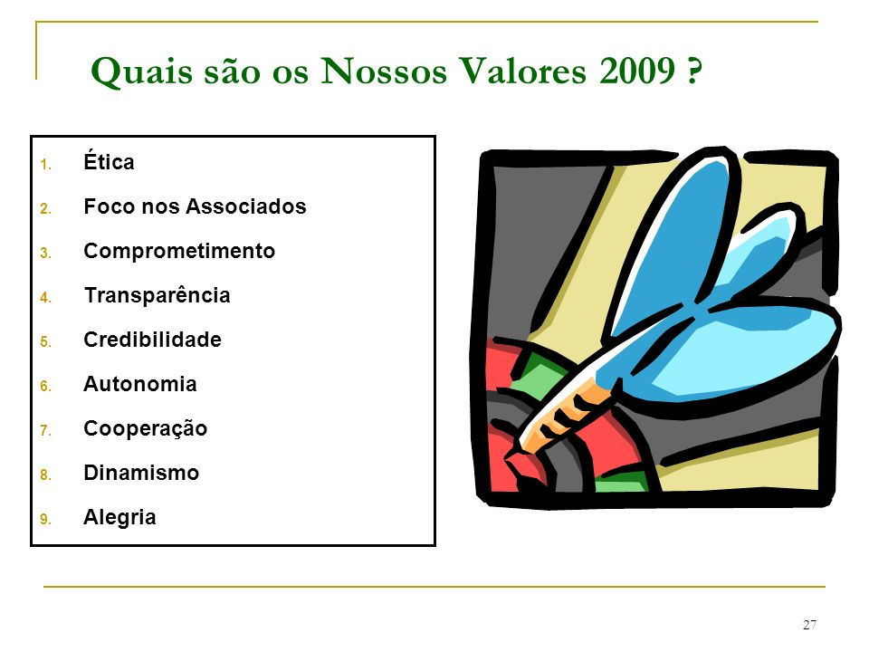 Quais são os Nossos Valores 2009
