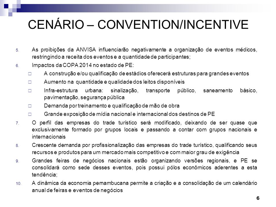 CENÁRIO – CONVENTION/INCENTIVE
