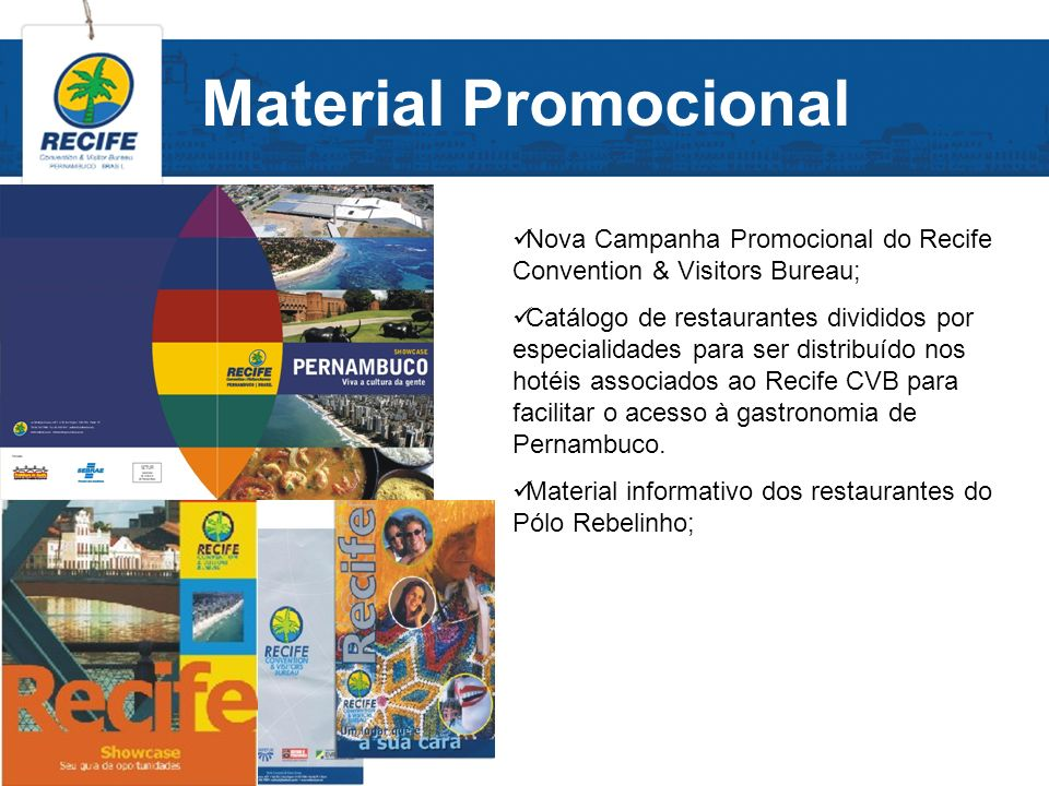 Material Promocional Nova Campanha Promocional do Recife Convention & Visitors Bureau;