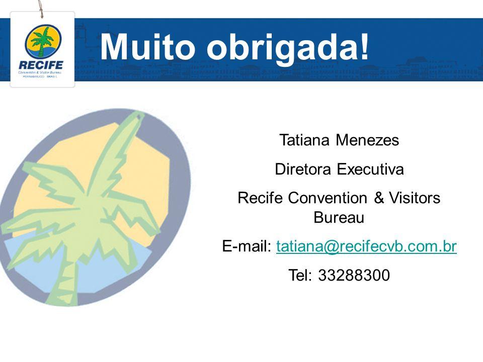 Muito obrigada! Tatiana Menezes Diretora Executiva