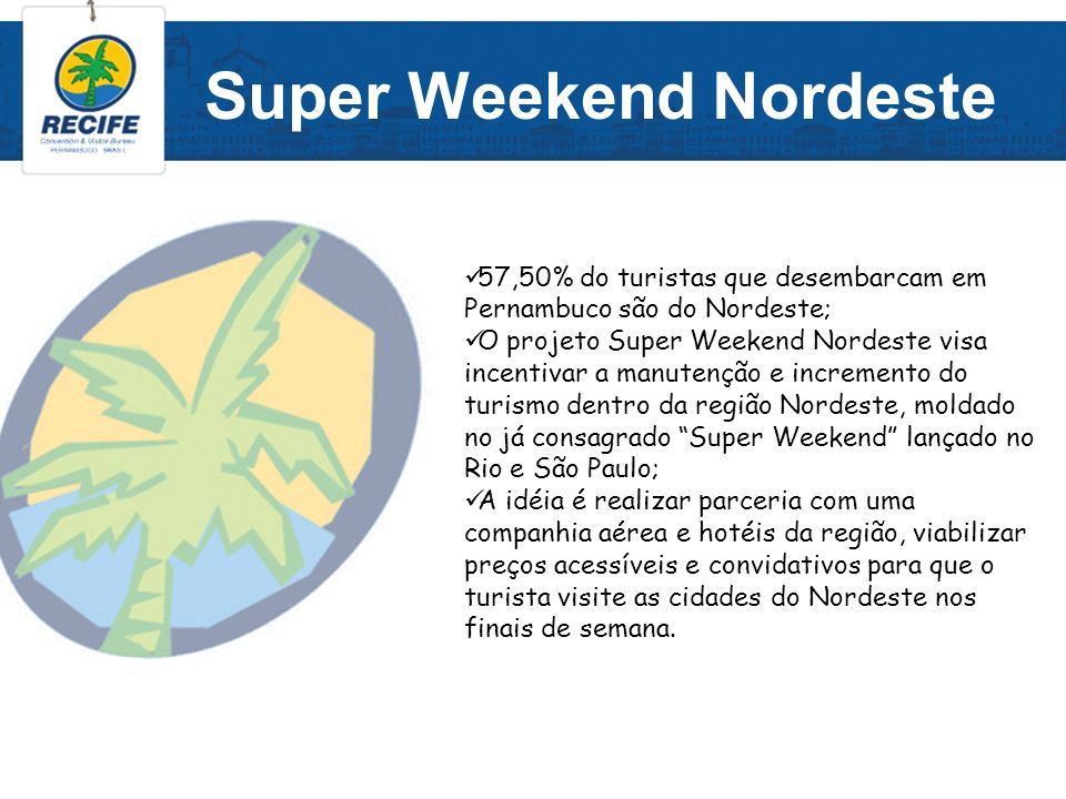 Super Weekend Nordeste
