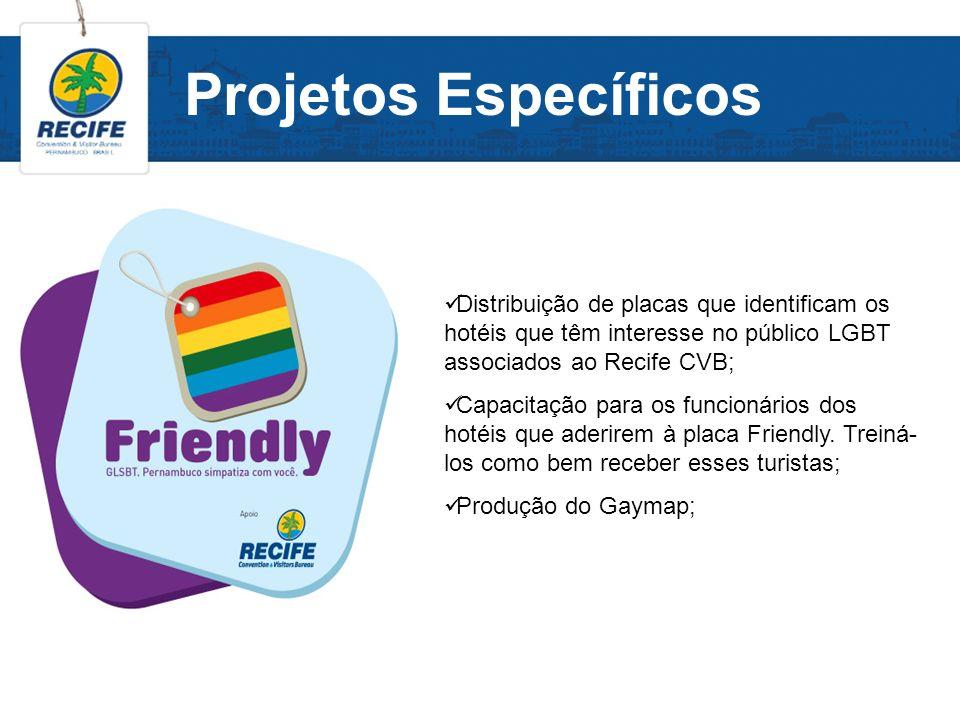 Projetos Específicos Distribuição de placas que identificam os hotéis que têm interesse no público LGBT associados ao Recife CVB;