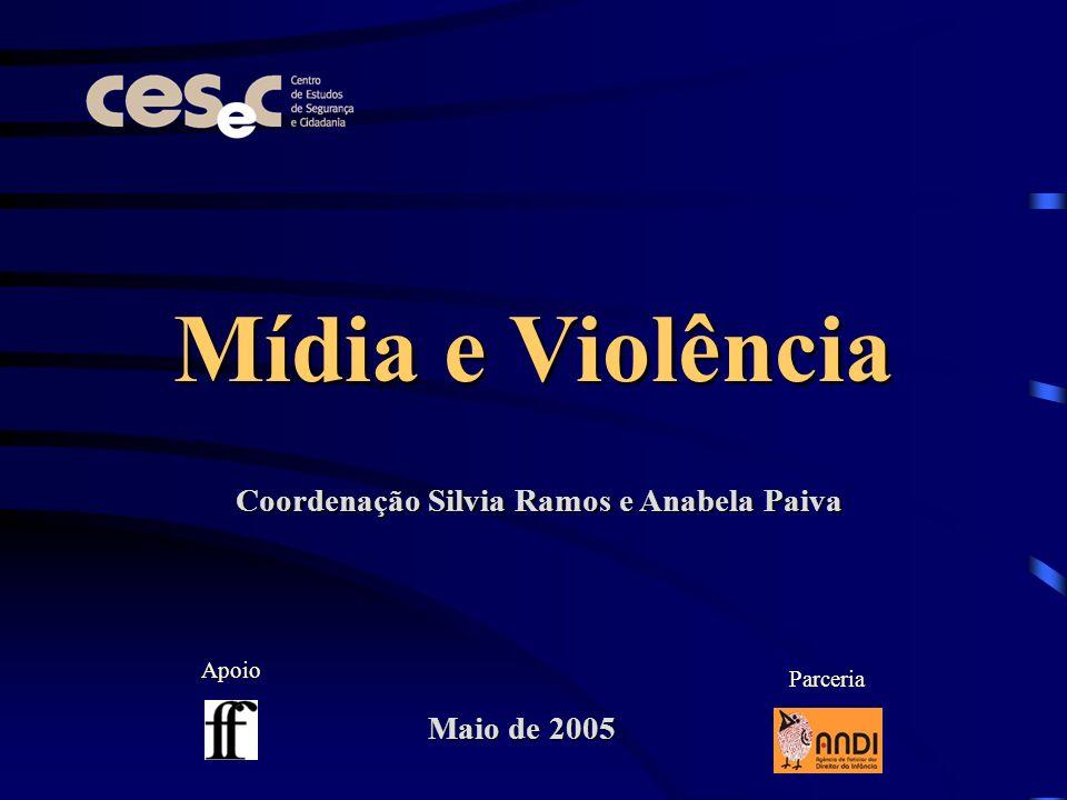 Mídia e Violência Coordenação Silvia Ramos e Anabela Paiva