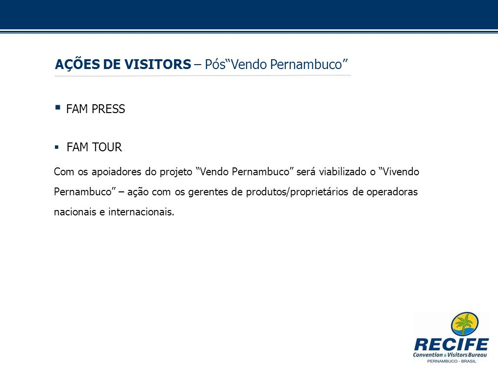 FAM PRESS AÇÕES DE VISITORS – Pós Vendo Pernambuco FAM TOUR
