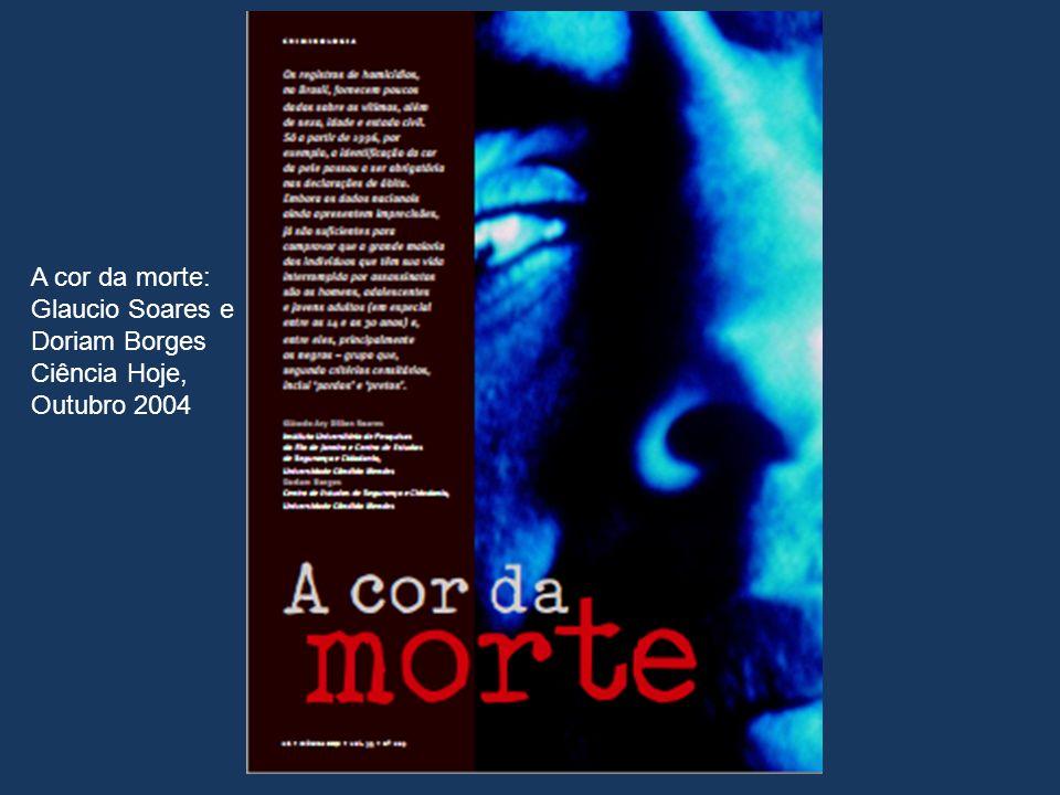 A cor da morte: Glaucio Soares e Doriam Borges Ciência Hoje, Outubro 2004
