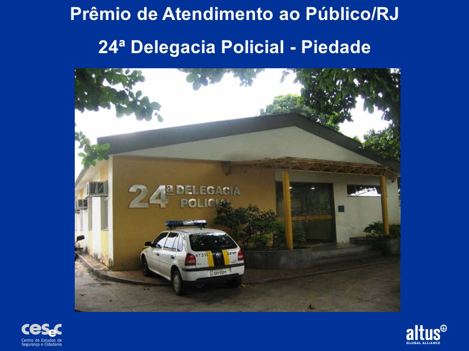 Prêmio de Atendimento ao Público/RJ 24ª Delegacia Policial - Piedade
