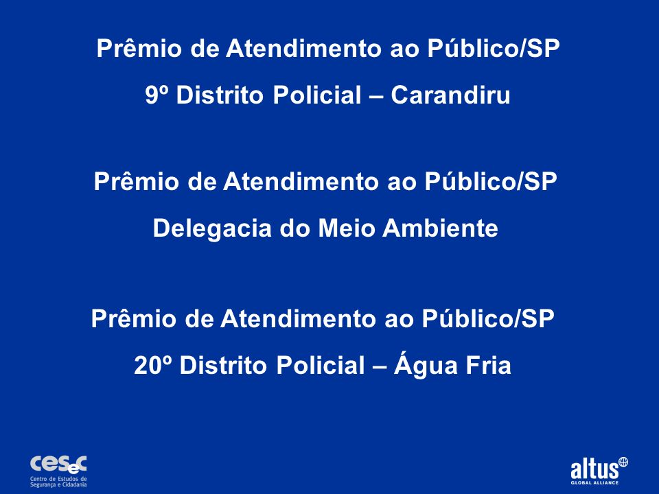 Prêmio de Atendimento ao Público/SP 9º Distrito Policial – Carandiru