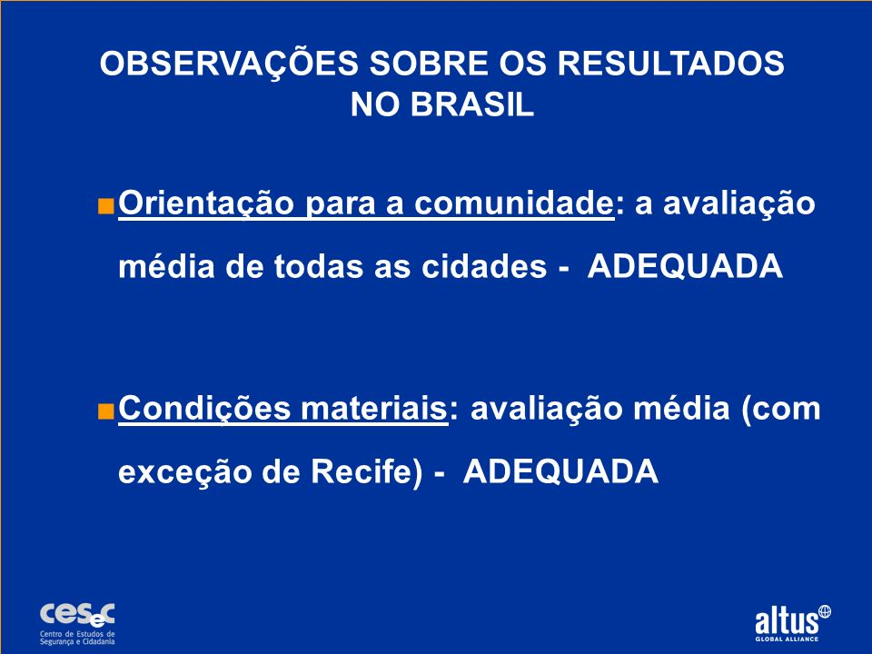 OBSERVAÇÕES SOBRE OS RESULTADOS NO BRASIL