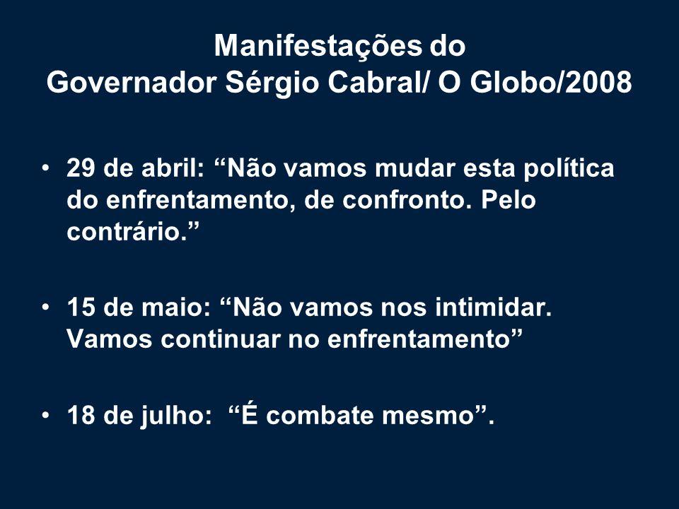 Manifestações do Governador Sérgio Cabral/ O Globo/2008