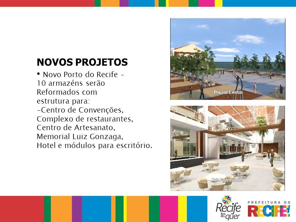 NOVOS PROJETOS Novo Porto do Recife – 10 armazéns serão Reformados com