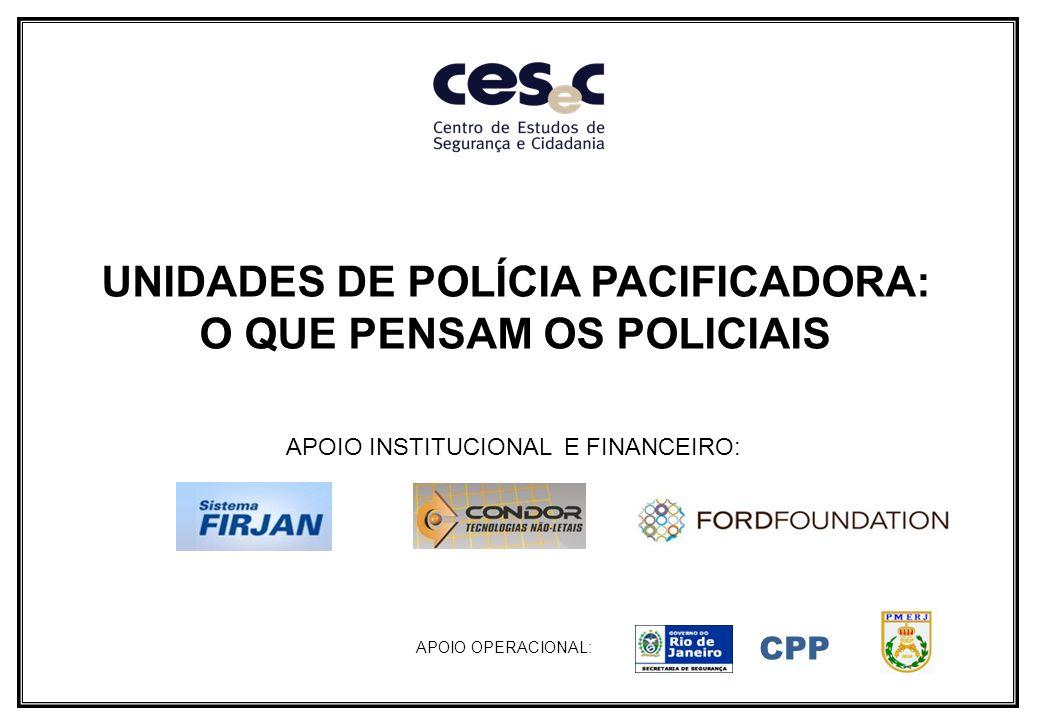 UNIDADES DE POLÍCIA PACIFICADORA: O QUE PENSAM OS POLICIAIS