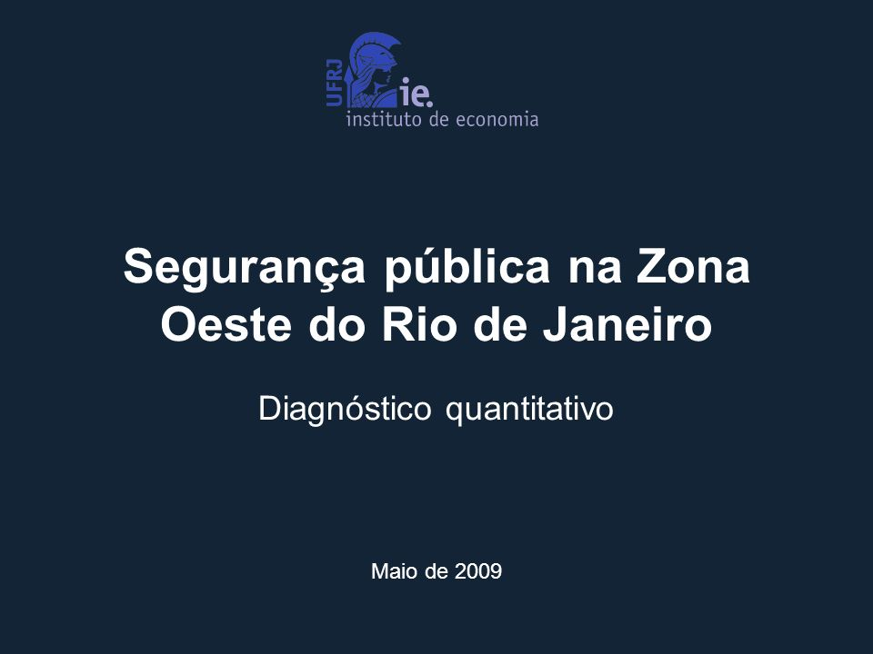 Segurança pública na Zona Oeste do Rio de Janeiro Diagnóstico quantitativo