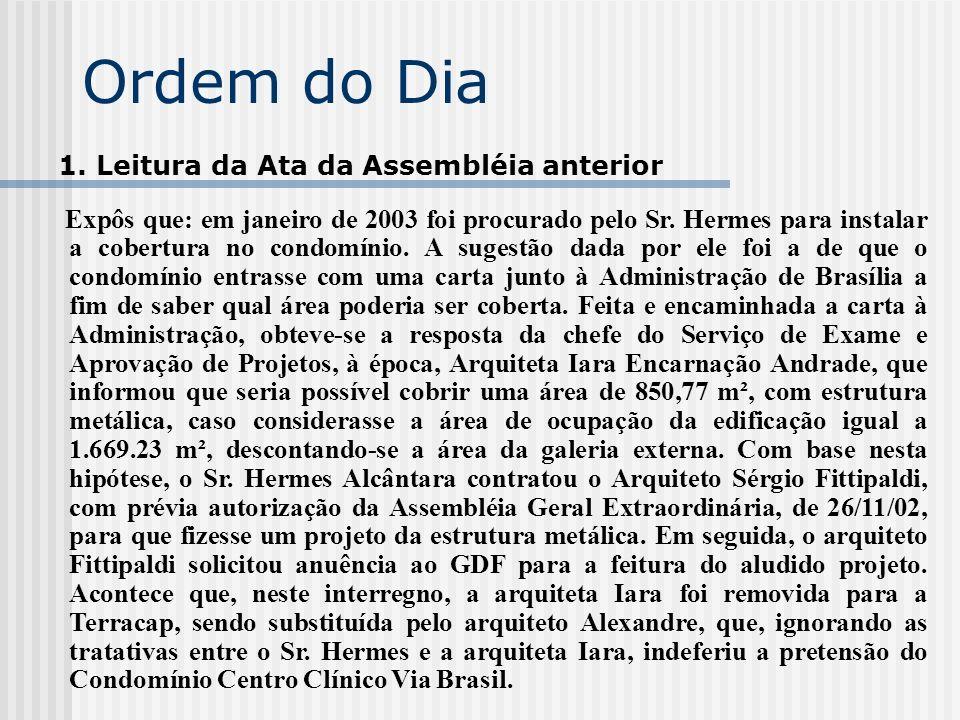 Ordem do Dia 1. Leitura da Ata da Assembléia anterior