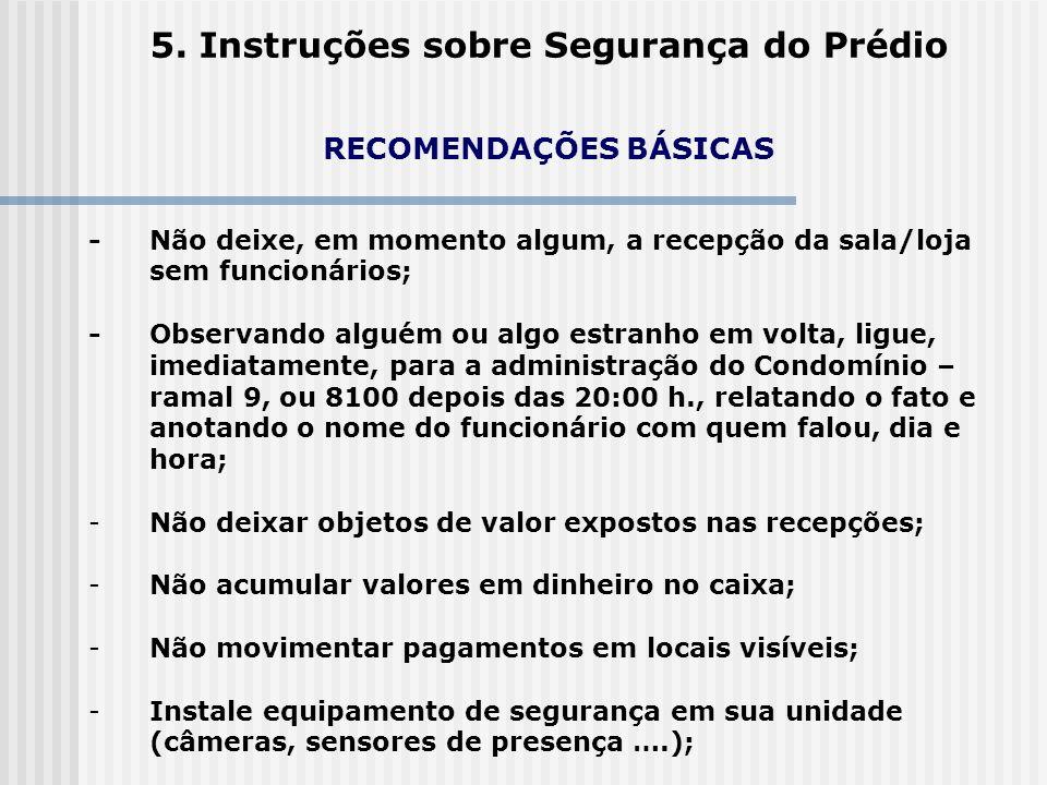 5. Instruções sobre Segurança do Prédio RECOMENDAÇÕES BÁSICAS