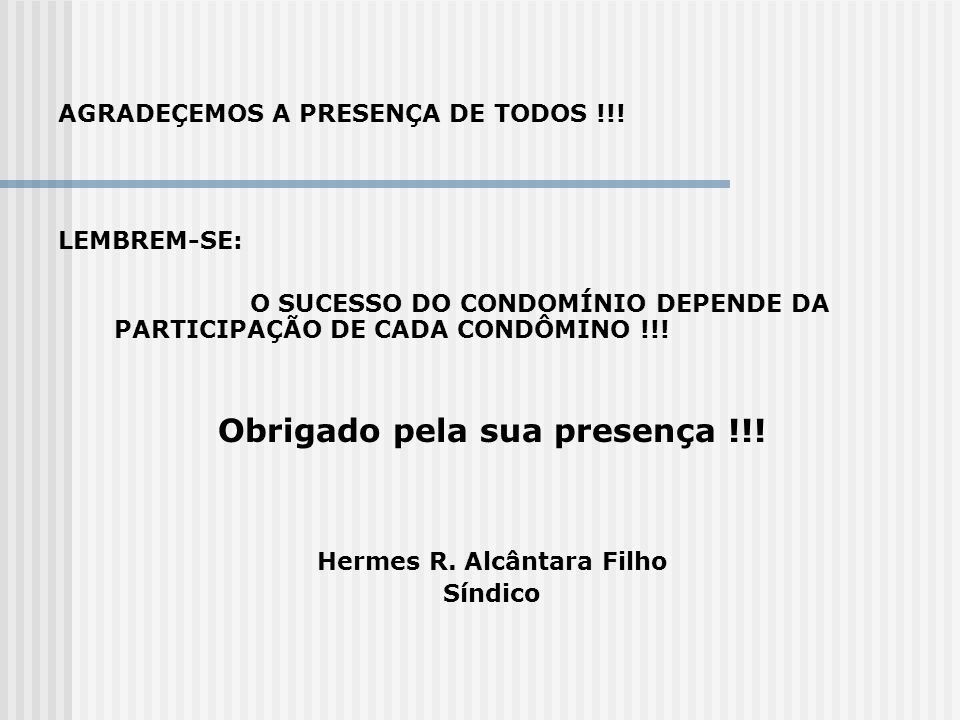 Obrigado pela sua presença !!! Hermes R. Alcântara Filho