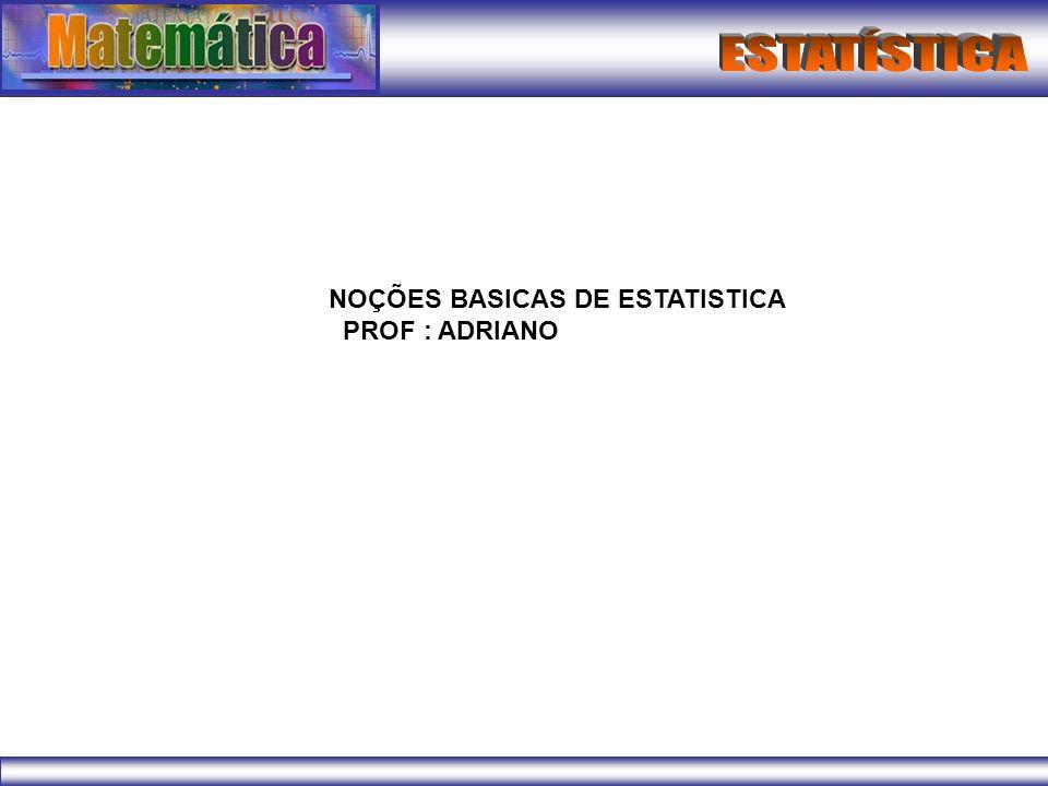 NOÇÕES BASICAS DE ESTATISTICA
