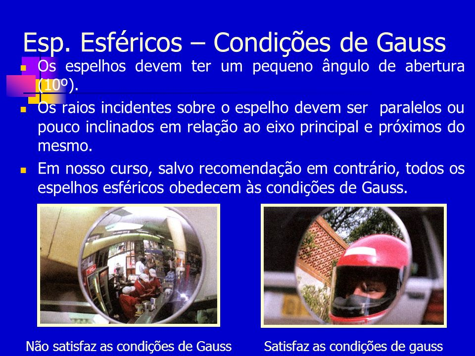 Esp. Esféricos – Condições de Gauss