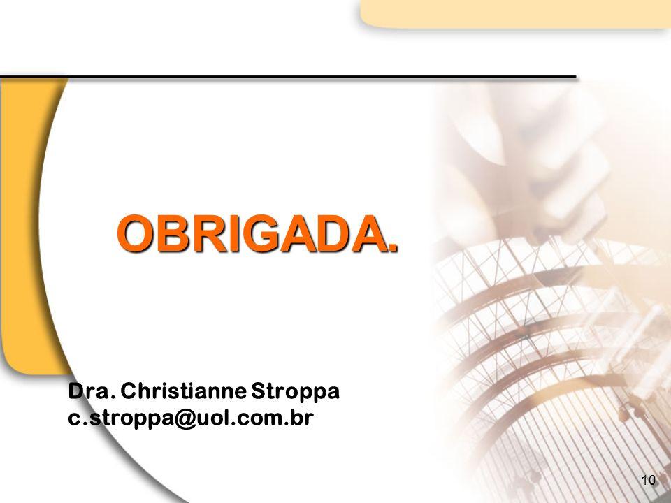 Dra. Christianne Stroppa c.stroppa@uol.com.br
