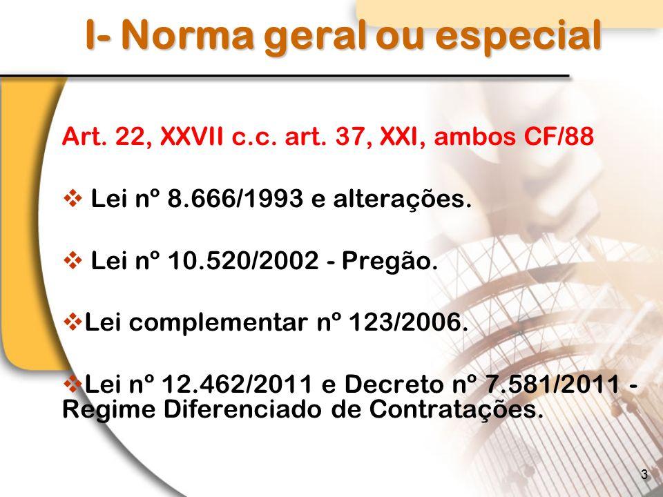 I- Norma geral ou especial