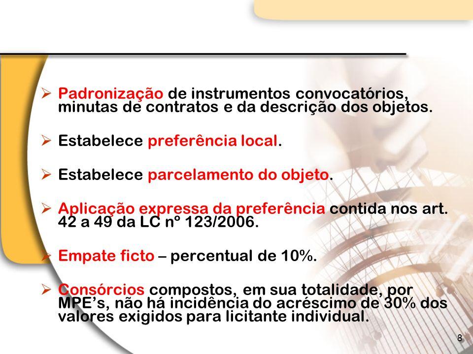 Padronização de instrumentos convocatórios, minutas de contratos e da descrição dos objetos.
