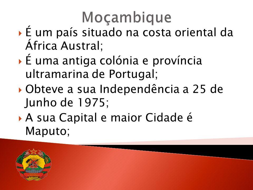 Moçambique É um país situado na costa oriental da África Austral;