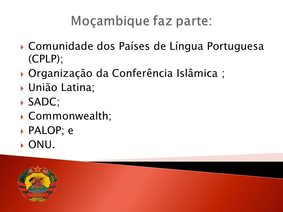 Moçambique faz parte: Comunidade dos Países de Língua Portuguesa (CPLP); Organização da Conferência Islâmica ;