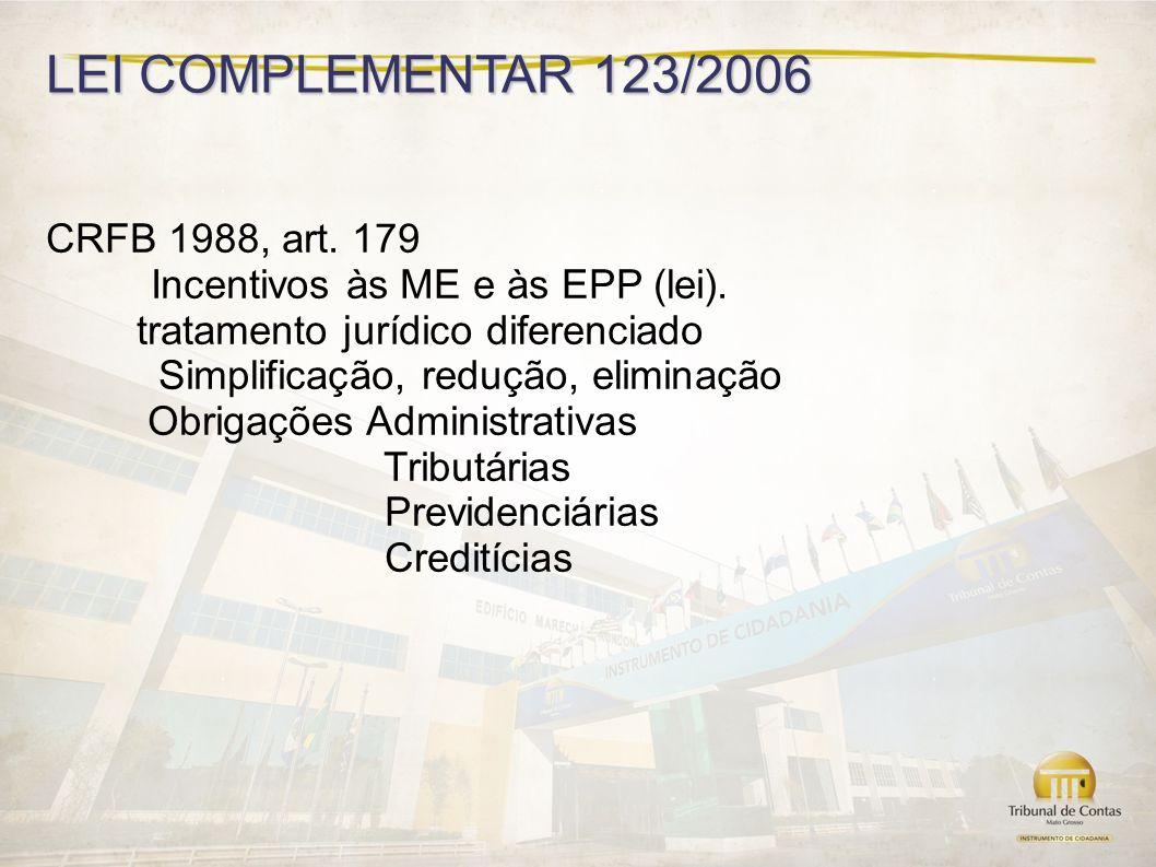 LEI COMPLEMENTAR 123/2006 CRFB 1988, art. 179